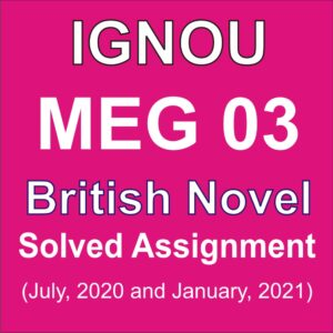 MEG 03 British Novel Solved Assignment 2020-21