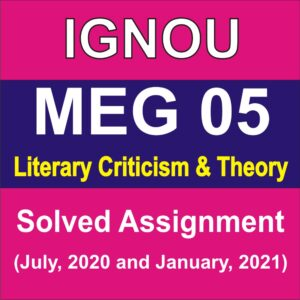 MEG 05 Literary Criticism and Theory Solved Assignment 2020-21