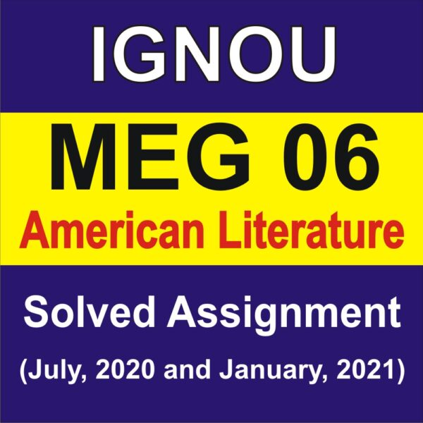MEG 06 AMERICAN LITERATURE , MEG 06 AMERICAN LITERATURE Solved Assignment 2020-21