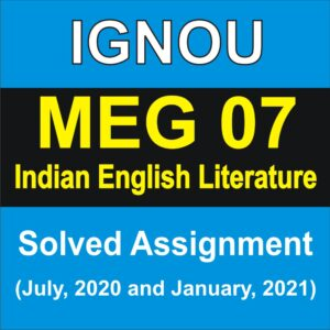 MEG 07 INDIAN ENGLISH LITERATURE, MEG 07 INDIAN ENGLISH LITERATURE Solved Assignment 2020-21