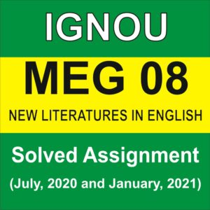 MEG 08 NEW LITERATURES IN ENGLISH Solved Assignment 2020-21