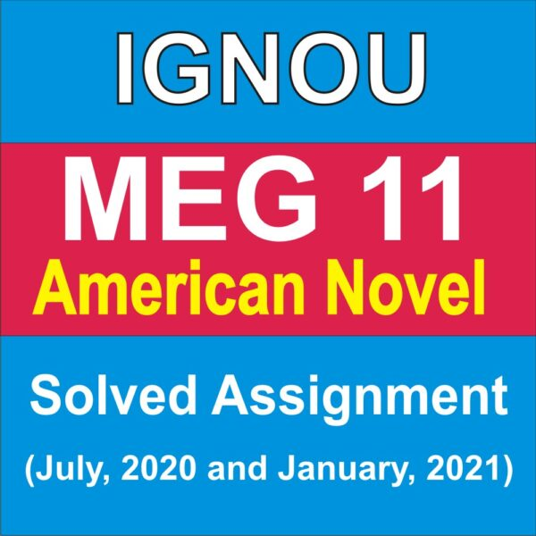 MEG 11 AMERICAN NOVEL Solved Assignment 2020-21