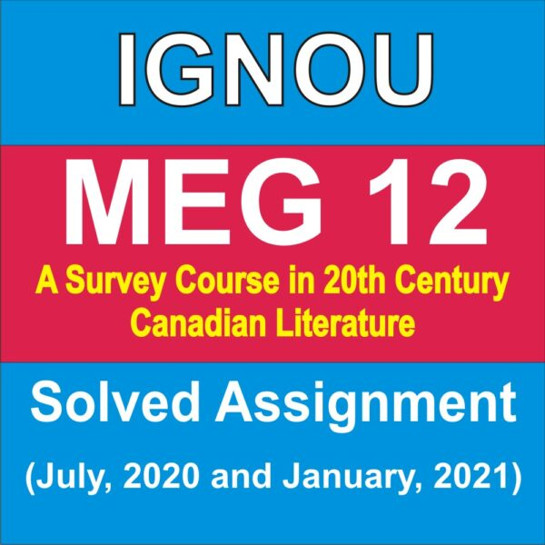 MEG 12 A Survey Course in 20th Century Canadian Literature Solved Assignment 2020- 21