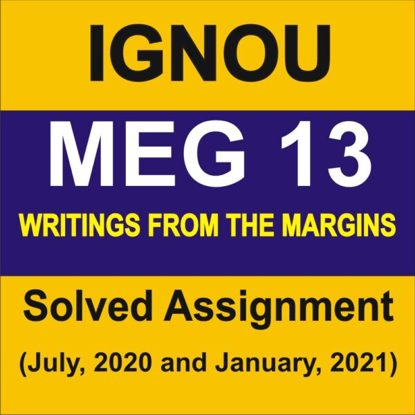 MEG 13 WRITINGS FROM THE MARGINS Solved Assignment 2020-21