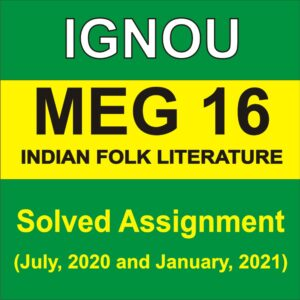 MEG 16 INDIAN FOLK LITERATURE Solved Assignment 2020-21