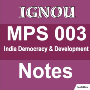 MPS 003 India Democracy And Development Study Notes