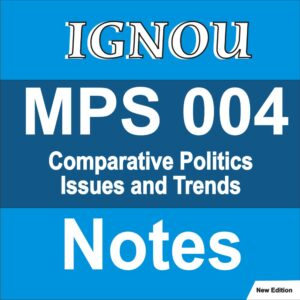 MPS 004 Comparative Politics Issues and Trends