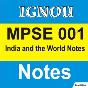 MPSE 001 India and the world Study Notes