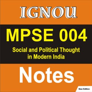 MPSE 004 Social and Political Thought in Modern India, MPS 004, MPS 004 study notes