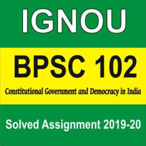 BPSC 102 Constitutional Government and Democracy in India
