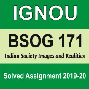 BSOG 171 Indian Society Images and Realities Solved Assignment, BSOG 171, BSOG 171 Solved Assignment