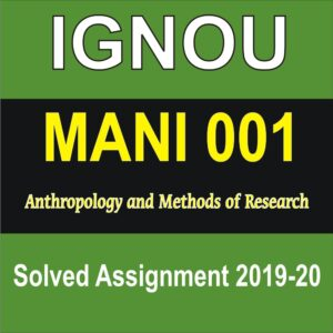 MANI 001 Anthropology and Methods of Research Solved Assignment