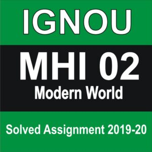 MHI 02 MODERN WORLD Solved Assignment , mhi 02 assignment
