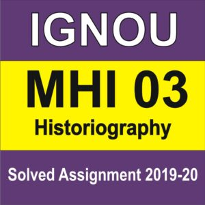 MHI 03 Historiography Solved Assignment