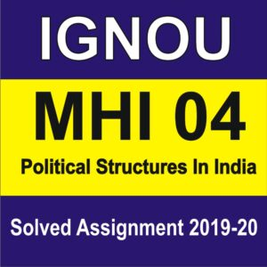 MHI 04 Political Structures in India Solved Assignment