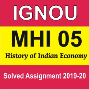 MHI 05 History of Indian Economy Solved Assignment