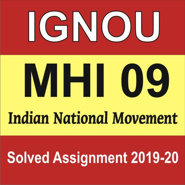 MHI 09 Indian National Movement Solved Assignment, mhi 09