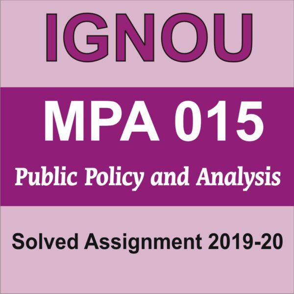 MPA 015 Public Policy and Analysis, MPA 015 solved assignment