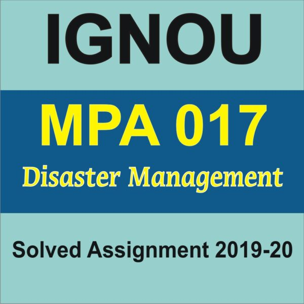MPA 017 Disaster Management, MPA 017, MPA 017 Solved Assignment
