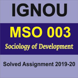 MSO 003 Sociology of Development Solved Assignment , MSO 003