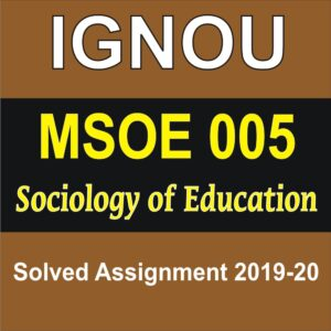 MSOE 001 Sociology of Education Solved Assignment (English Medium)