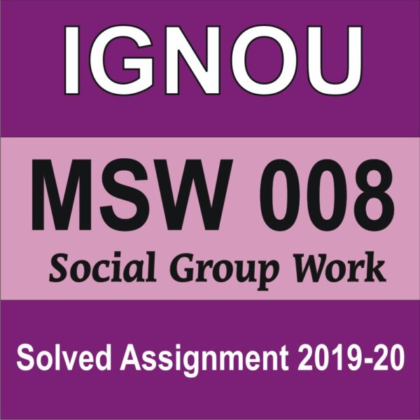 MSW 008 Social Group Work , IGNOU MSW 008, Social Group Work IGNOU