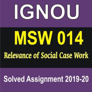 MSW 014 Relevance of Social Case Work Solved Assignment