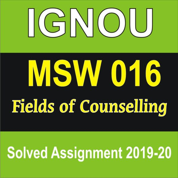 MSW 016 Fields of Counselling, MSW 16, msw 016 fields of counselling solved assignment