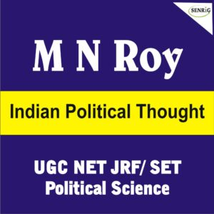 M N Roy Political Thought UGC NET