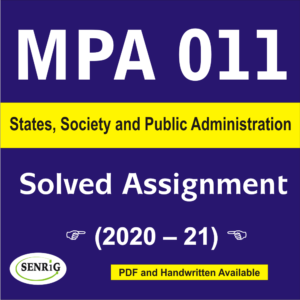 MPA 011 States, Society and Public Administration Solved Assignment 2020-21