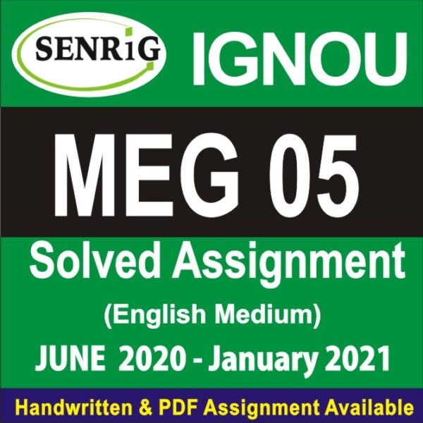 meg 5 solved assignment 2019-20; solved assignment of ignou meg 2018-19; meg 1 assignment 2020; ma assignment english; meg-6 assignment 2020; meg-2 assignment 2020; meg-11 assignment 2020; meg 16 solved assignment 2019-20