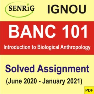 BANC 101 BANC 101 Introduction to Biological Anthropology Solved Assignment (English Medium)