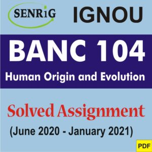 BANC 104 Human Origin and Evolution Solved Assignment 2020-21 (English Medium)