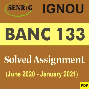 BANC 133 Solved Assignment 2020-21 in English Medium; ignou assignment submission link; ignou assignment online submission 2020; how to submit ignou assignment; cbcs in ignou assignment; ignou login assignments; last date of assignment submission ignou dec 2019; ignou assignment wala; ignou m.com assignment 2019-20