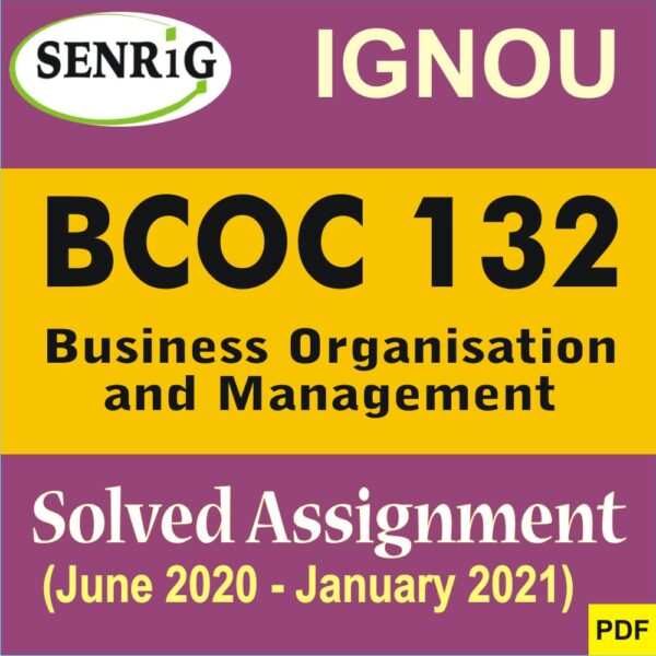 BCOC 132 Business Organisation and Management , BCOC 132 Business Organisation and Management solved assignment 2020-21