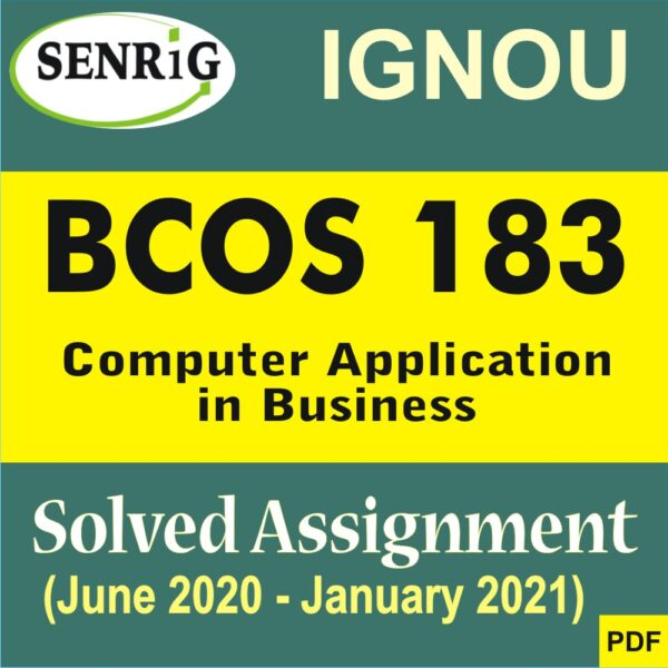 BCOS 183 Computer Application in Business SOLVED ASSIGNMENT 2020-21 (ENGLISH MEDIUM), BCOS 183 Computer Application in Business SOLVED ASSIGNMENT 2020-21