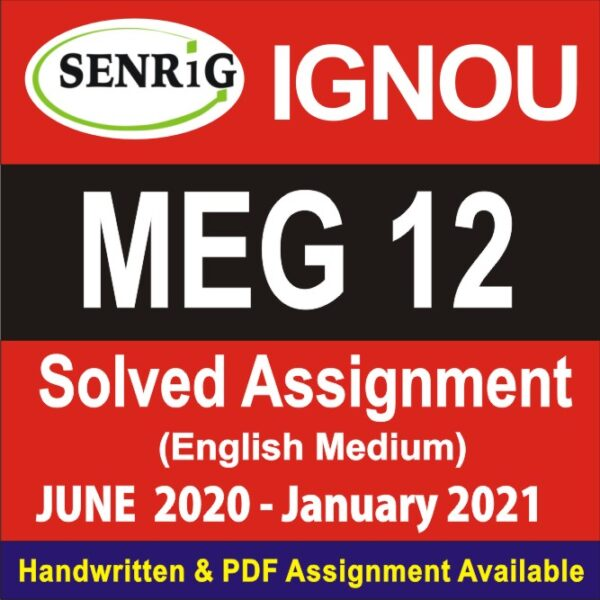 MEG 12 Solved Assignment 2020-21 in English Medium; meg ignou assignment 2020 solved; meg 1 solved assignment 2019-20; meg 11 assignment 2020; meg 2 assignment 2020; meg 4 solved assignment 2019-20; meg 6 assignment 2020; ignou ma english solved assignments free download; meg 3 solved assignment 2019-20