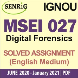 MSEI 027 Digital Forensics Solved Assignment 2020-21; cyber crime ignou; pgdis ignou review; ignou pgdis study material; post graduate diploma in information security (pgdis); egyankosh pgdis