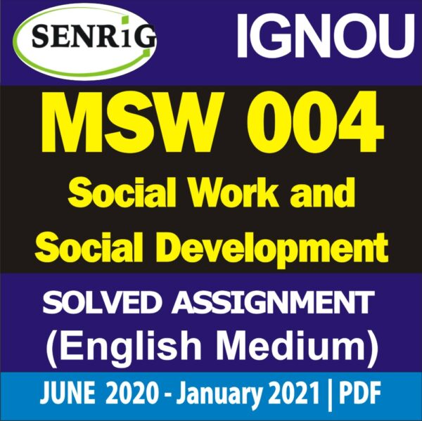 MSW 004 Solved Assignment 2020-21 : Social Work and Social Development; ignou msw assignment 2020-21; msw solved assignment free download; ignou msw assignment 2020-21 in hindi; msw 1st year assignment 2020; ignou msw solved assignment 2019-20 free; ignou msw assignment questions; ignou msw solved assignment 2020; ignou msw assignment status